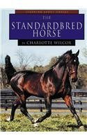 The Standardbred Horse (Learning about Horses): Wilcox, Charlotte