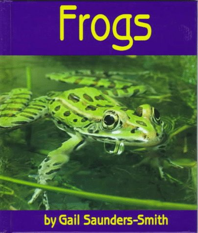Frogs (Animals: Life Cycles): Gail Saunders-Smith