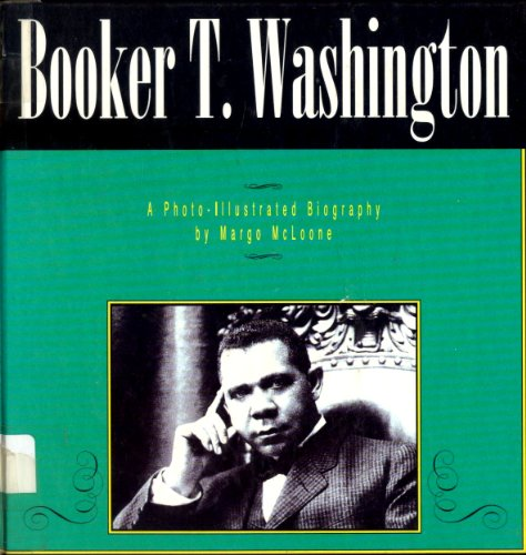 Booker T. Washington: A Photo-Illustrated Biography (Read: McLoone, Margo