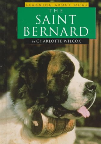 9781560655442: The Saint Bernard (Learning about Dogs)