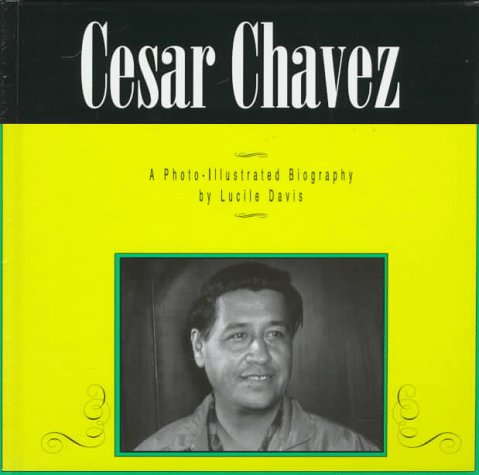 9781560655695: Cesar Chavez: A Photo-Illustrated Biography (Photo-Illustrated Biographies)