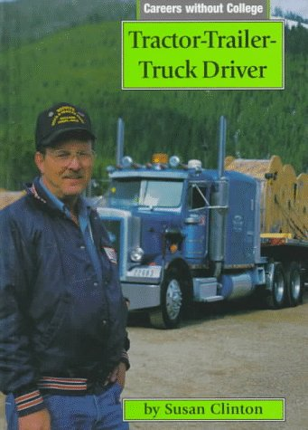 Tractor-Trailer-Truck Driver (Careers Without College): Susan Clinton