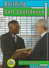 Building Self-Confidence (Life Skills: Careers): Stuart Schwartz