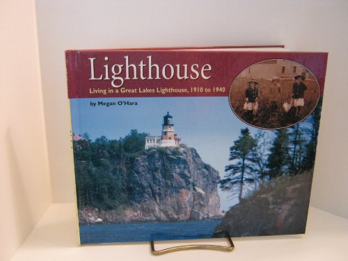 9781560657255: Lighthouse: Living in a Great Lakes Lighthouse, 1910 to 1940 (Living History)
