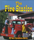 The Fire Station (Field Trips): Gail Saunders-Smith