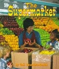 The Supermarket (Field Trips): Gail Saunders-Smith