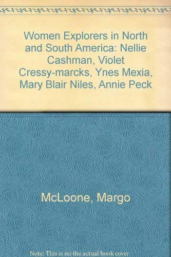9781560659259: Women Explorers in North and South America: Nellie Cashman, Violet Cressy-Marcks, Ynes Mexia, Mary Blair Niles, Annie Peck (Short Biographies)