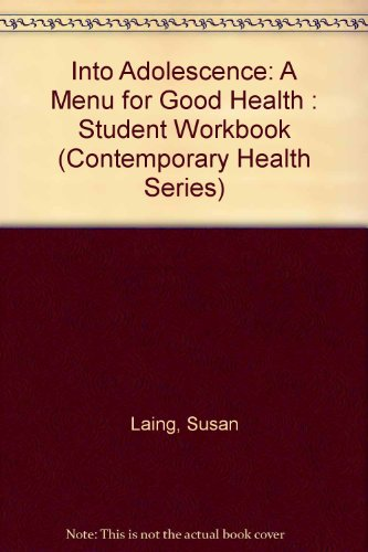 9781560710479: Into Adolescence: A Menu for Good Health : Student Workbook (Contemporary Health Series)