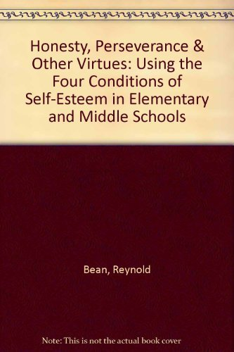 9781560710721: Honesty, Perseverance & Other Virtues: Using the Four Conditions of Self-Esteem in Elementary and Middle Schools