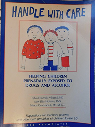9781560710776: Handle With Care: Helping Children Prenatally Exposed to Drugs and Alcohol