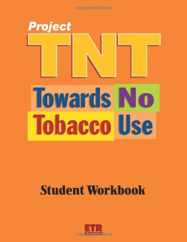 9781560715740: Project T.N.T. Towards No Tobacco use (Student Workbook)