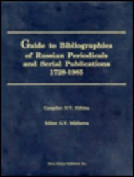 Guide to Bibliographies of Russian Periodicals and Serial Publications 1728-1985 (Hardback)