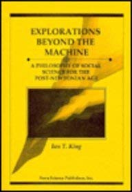 9781560721550: Explorations Beyond the Machine: A Philosophy of Social Science for the Post-Newtonian Age