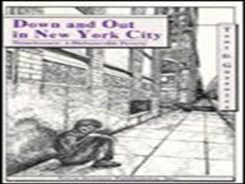 Down & Out in New York City: Homelessness -- A Dishonorable Poverty: Tony D. Guzewicz