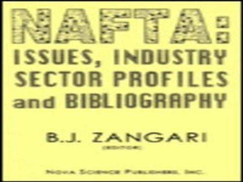 NAFTA: Issues, Industry Sector Profiles and Bibliography (Hardback)
