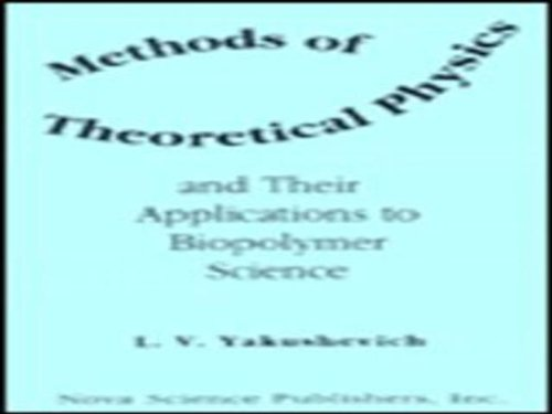 Methods of Theoretical Physics and Their Applications to Biopolymer Science: L.V. Yakushevich