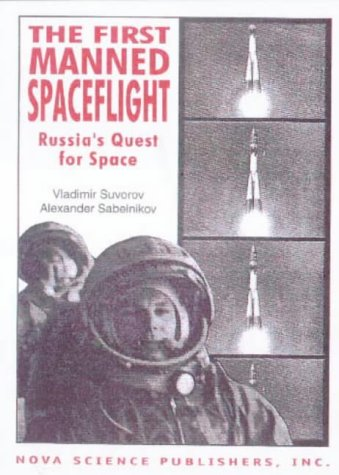 The First Manned Spaceflight: Russia s Quest for Space (Paperback): Vladimir Suvorov, Alexander ...