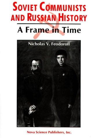 Soviet Communists and Russian: History a Frame: Feodoroff, Nicholas V.