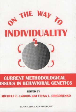 On the Way to Individuality: Current Methodological Issues in Behavioral Genetics (Hardback): ...