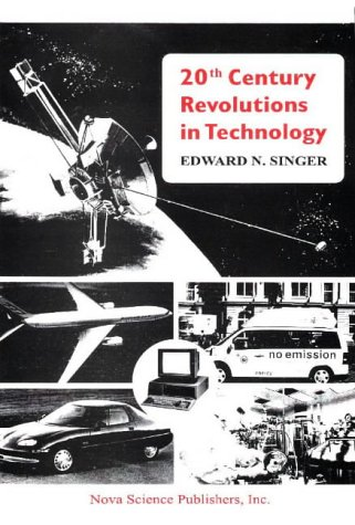 20th Century Revolutions in Technology: Edward Nathan Singer