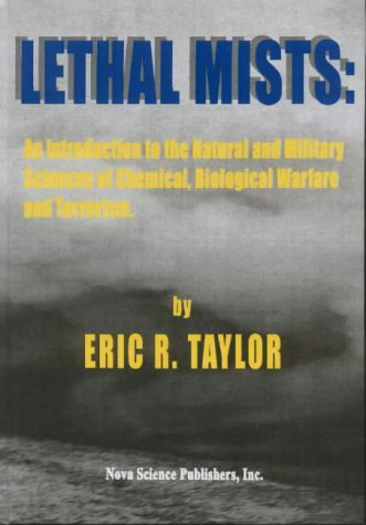 Lethal Mists: An Introduction to the Natural and Military Sciences of Chemical, Biological Warfar...