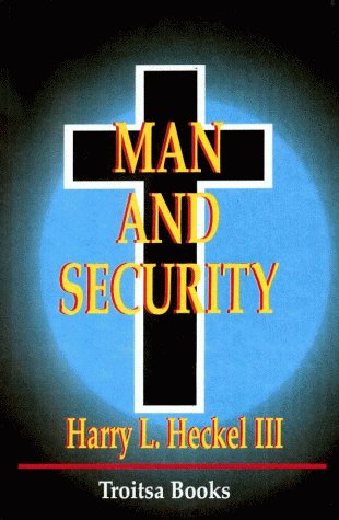 Man and Security: Heckel III, Harry L.