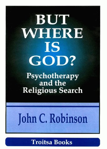 9781560725046: But Where Is God?: Psychotherapy and the Religious Search