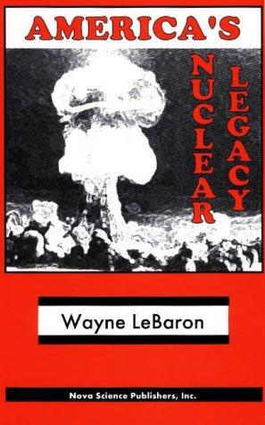 9781560725565: America's Nuclear Legacy