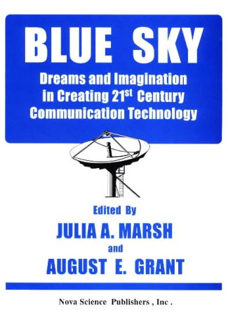 9781560725633: Blue Sky: Dreams and Imagination in Creating 21st Century Communication Technology