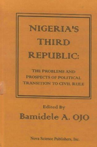 Nigeria's Third Republic: The Problems and Prospects: Ojo Bamidele, Bamidele