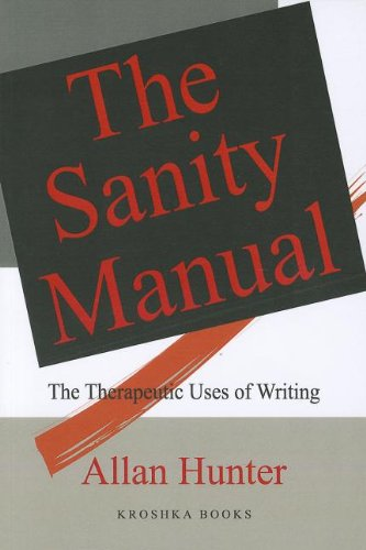 9781560726098: The Sanity Manual: The Therapeutic Uses of Writing
