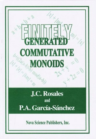 Finitely Generated Commutative Monoids: Rosales, J.C.; Sanchez, P.A.Garcia-; Garcia-Sanchez, P A