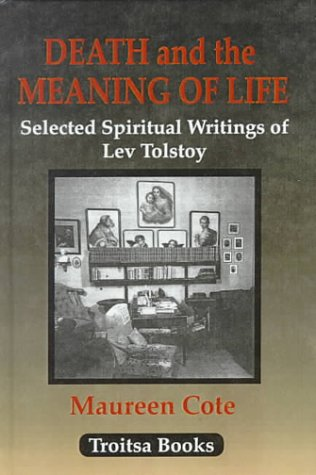 9781560727040: Death and the Meaning of Life: Selected Spiritual Writings of Lev Tolstoy