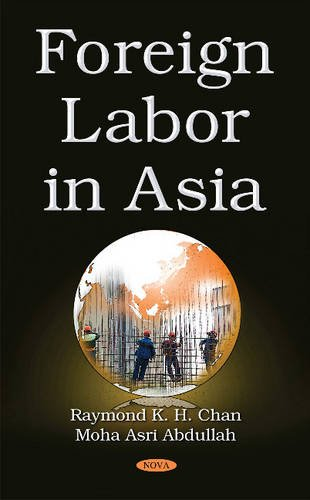 Foreign Labor in Asia: Issues and Challenges: Raymond K. H.