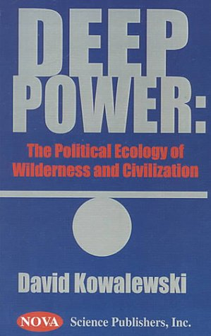 9781560727699: Deep Power: The Political Ecology of Wilderness and Civilization