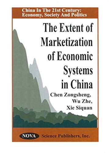 9781560727781: The Extent of Marketization of Economic Systems in China