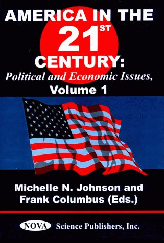America in the 21st Century: Volume 1: Political and Economic Issues (Hardback): Frank Columbus