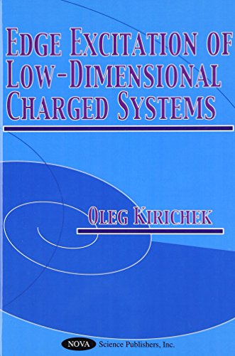 Edge Excitation of Low-Dimensional Charged Systems: v. 236 (Hardback): Oleg Kirichek