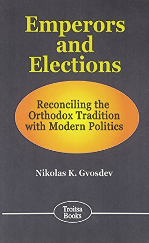 9781560728511: Emperors and Elections: Reconciling the Orthodox Traditon with Modern Politics