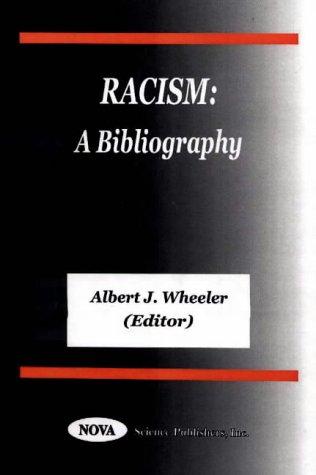 Racism: A Bibliography With Indexes: Wheeler, Albert J.
