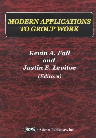 Modern Applications to Group Work: Kevin A. Fall