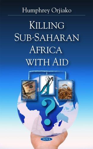 Killing Sub-Saharan Africa with Aid (Hardback): Humphrey Orjiako
