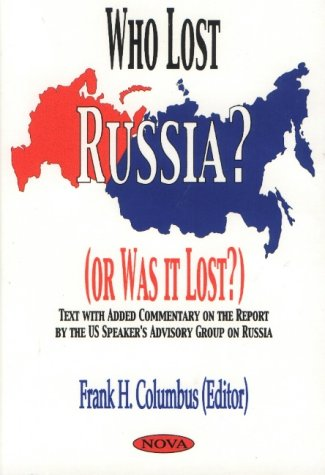 9781560728863: Who Lost Russia? (Or Was It Lost?): Text With Added Commentary on the Report by the Us Speaker's Advisory Group on Russia