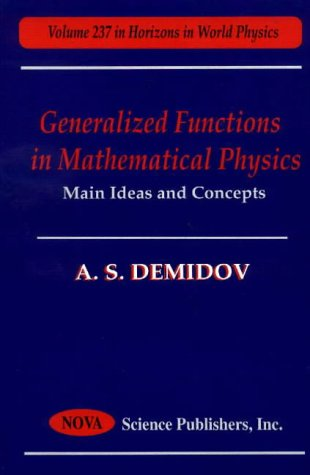 Generalized Functions in Mathematical Physics: Main Ideas and Concepts (Hardback): A. S. Demidov