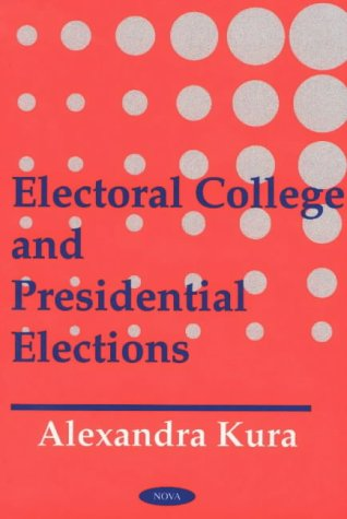 Electoral College and Presidential Elections: Kura, Alexandra