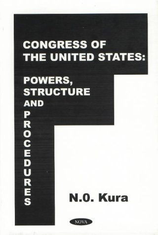 Congress of the United States: Powers, Structures: N.O. Kura