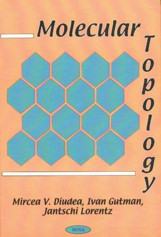 Molecular Topology: Diudea, Mircea V.; Gutman, Ivan; Lorentz, Jantschi