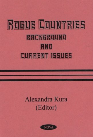 Rogue Countries: Background and Current Issues: Kura
