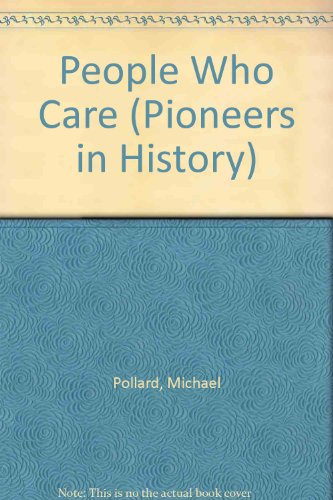 9781560740353: People Who Care (Pioneers in History)