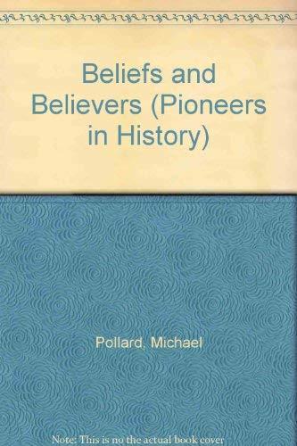 Beliefs and Believers (Pioneers in History): Michael Pollard